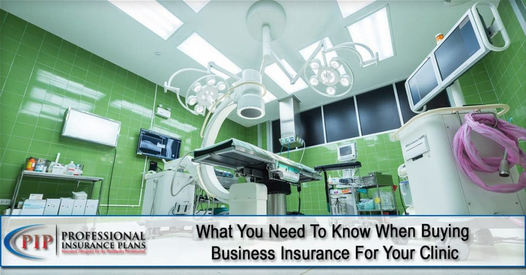 What-You-Need-To-Know-When-Buying-Business-Insurance-For-Your-Clinic